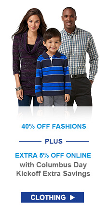 40% OFF FASHIONS --PLUS-- EXTRA 5% OFF ONLINE with Columbus Day Kickoff Extra Savings | Clothing