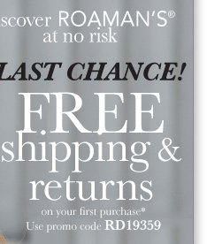 Last Chance! Free shipping and returns on your first purchase*. Use promo code RD19359