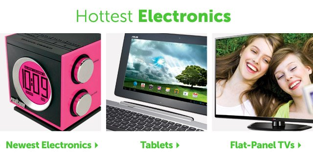 Hottest Electronics - Newest Electronics - Tablets - Flat Panel TV's