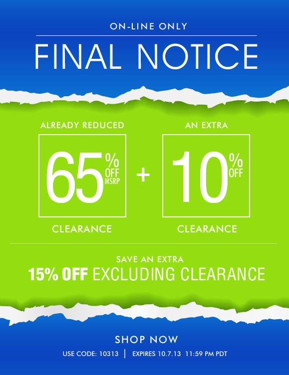 Final Notice! Use Code 10313 to Enjoy Extra 10% OFF Clearance Items + Get an Extra 15% OFF Non-Clearance! Hurry, Shop Now and SAVE!