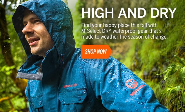 M-Select DRY waterproof gear made to weather the season of change.