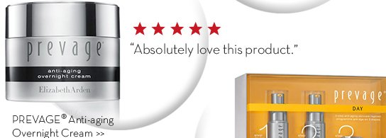 """""""Absolutely love this product."""" PREVAGE® Anti-aging Overnight Cream."""