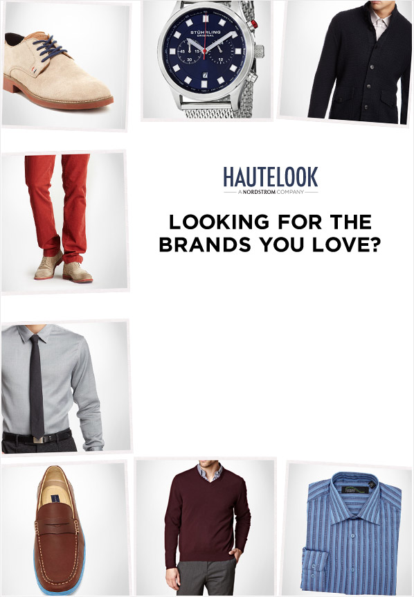 HAUTELOOK - A NORDSTROM COMPANY - LOOKING FOR THE BRANDS YOU LOVE?