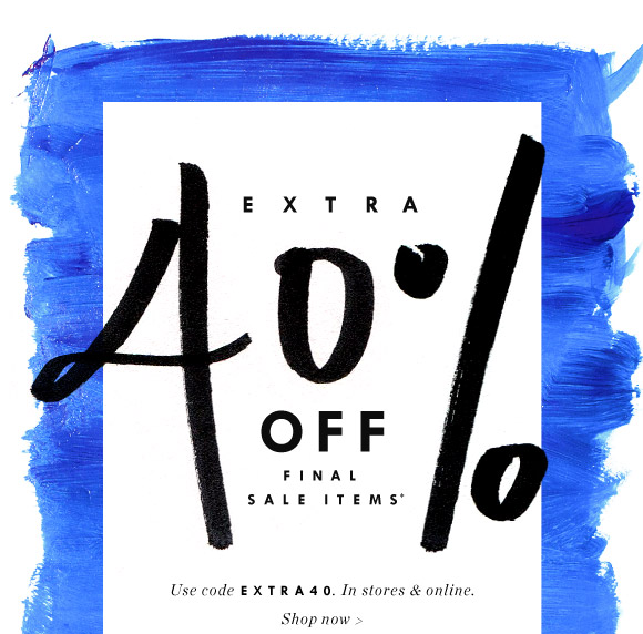 Extra 40% Off Final Sale Items*