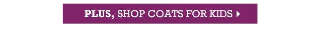 Plus, shop coats for kids