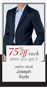 Joseph Suits - 75% Off* each when you get 2