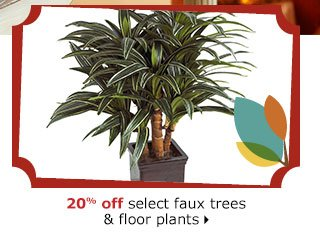 20% off select faux trees