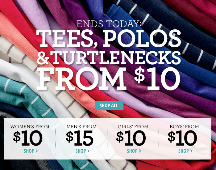 ENDS TODAY! Tees, Polos & Turtlenecks from $10