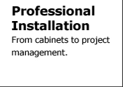 Professional Installation - From cabinets to project management.