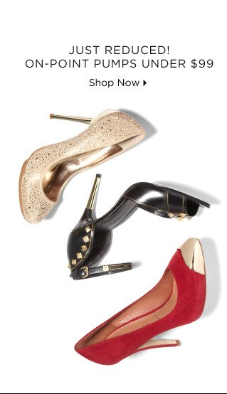 Just Reduced! On-Point Pumps Under $99