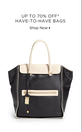 Up To 70% Off* Have-To-Have Bags