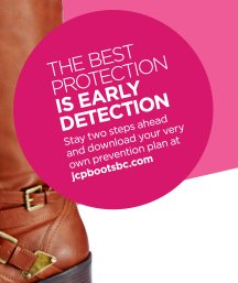 THE BEST PROTECTION IS EARLY DETECTION  Stay two steps ahead and download your very own prevention plan at  jcpbootsbc.com
