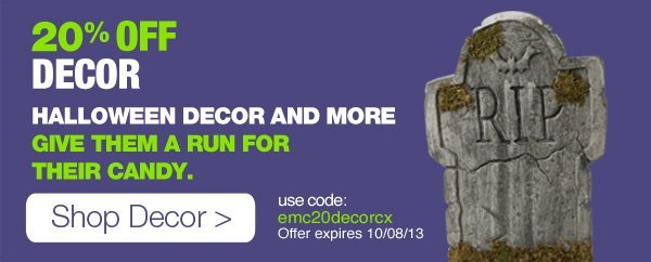 20% Off Decor - Halloween Decor and More. Give them a run for their candy.