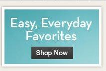 Easy, Everyday Favorites