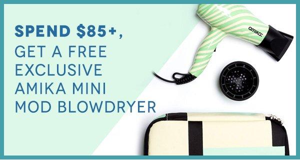 Spend $85+, Get a Free Exclusive amika Mini Mod Blowdryer