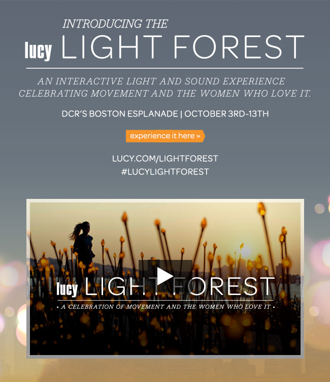 INTRODUCING THE lucy LIGHT FOREST AN INTERACTIVE LIGHT AND SOUND EXPERIENCE CELEBRATING MOVEMENT AND THE WOMEN WHO LOVE IT.