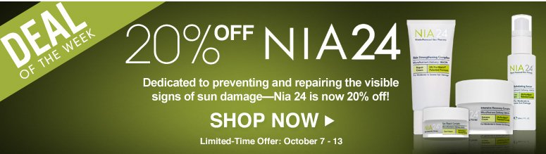 Deal of the Week: Save 20% on Nia24 Dedicated to preventing and repairing the visible signs of sun damage—Nia24 is now 20% off! Limited-Time Offer: October 7 - 13 Shop Now>>