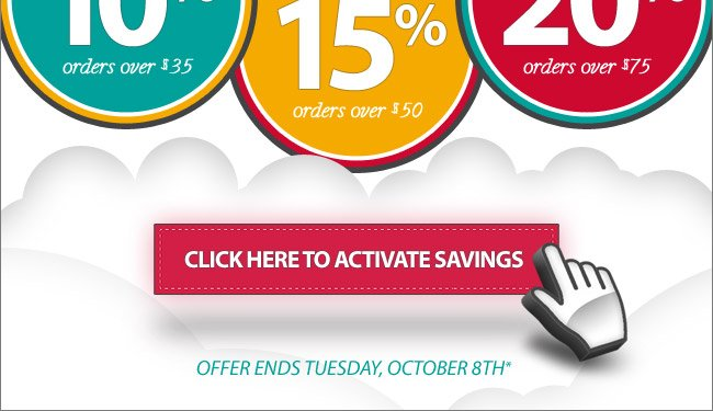 Buy more, save more - Save 10% on orders over $35, save 15% on orders over $50, or save 20% on orders over $75*