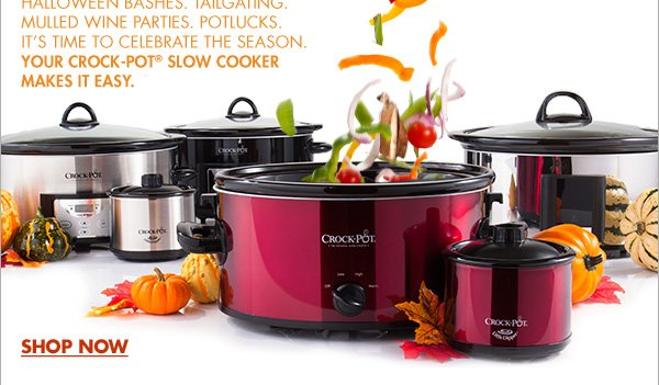HALLOWEEN BASHES. TAILGATING. MULLED WINE PARTIES. POTLUCKS. IT'S TIME TO CELEBRATE THE SEASON. YOUR CROCK-POT(R) SLOW COOKER MAKES IT EASY. - SHOP NOW