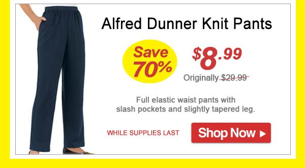 Save 70% - Alfred Dunner Knit Pants - Now Only $8.99 Limited Time Offer - Shop Now >>