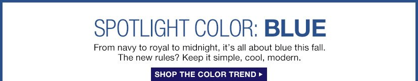 SPOTLIGHT COLOR: BLUE | SHOP THE COLOR TREND