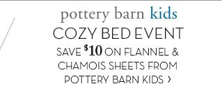 pottery barn kids - COZY BED EVENT - SAVE $10 ON FLANNEL & CHAMOIS SHEETS FROM POTTERY BARN KIDS