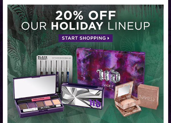20% Off Our Holiday Lineup - Start Shopping >