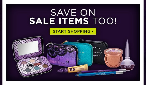 Save On Sale Items Too! Start Shopping >