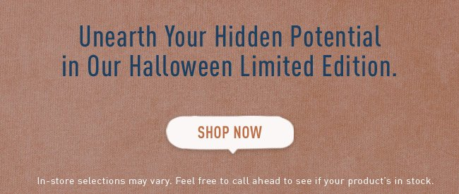 Unearth Your Hidden Potential in Our Halloween Limited Edition