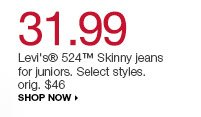 31.99  Levi's 524 Skinny jeans for juniors.  Select styles. orig. $46. shop now