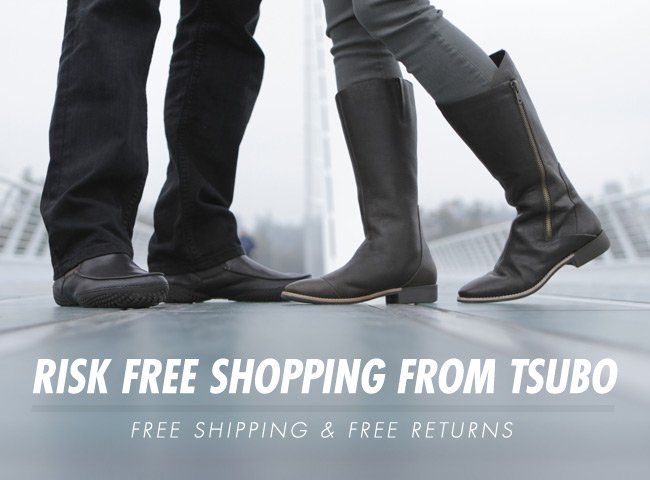 RISK FREE SHOPPING FROM TSUBO - FREE SHIPPING AND FREE RETURNS