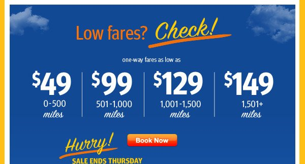 Low Fares? Check! -- one-way as low as $49, $99, $129 or $149