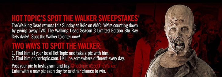 HOT TOPIC'S SPOT THE WALKER SWEEPSTAKES†