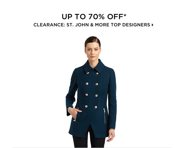 Up To 70% Off* Clearance: St. John & More Top Designers
