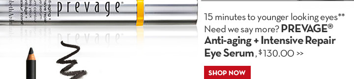 15 minutes to younger looking eyes** Need we say more? PREVAGE® Anti-aging + Intensive Repair Eye Serum, $130.00. SHOP NOW.