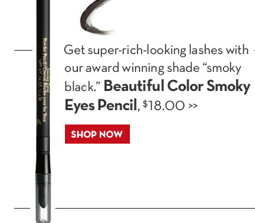 "Get super-rich looking lashes with our award winning shade ""smoky black."" Beautiful Color Smoky Eyes Pencil, $18.00. SHOP NOW."