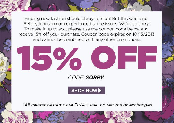 We're Sorry! Here's 15% Off!