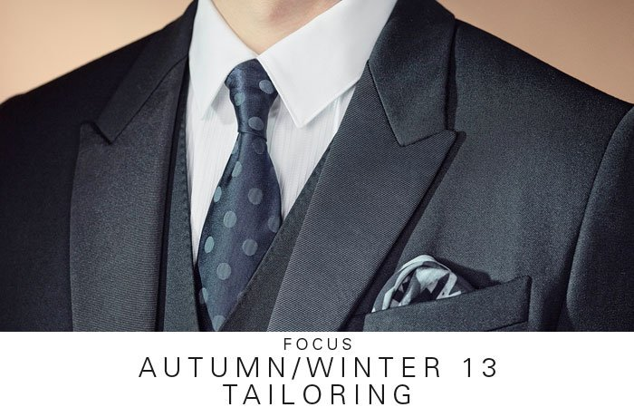 FOCUS | AUTUMN/WINTER 13 TAILORING
