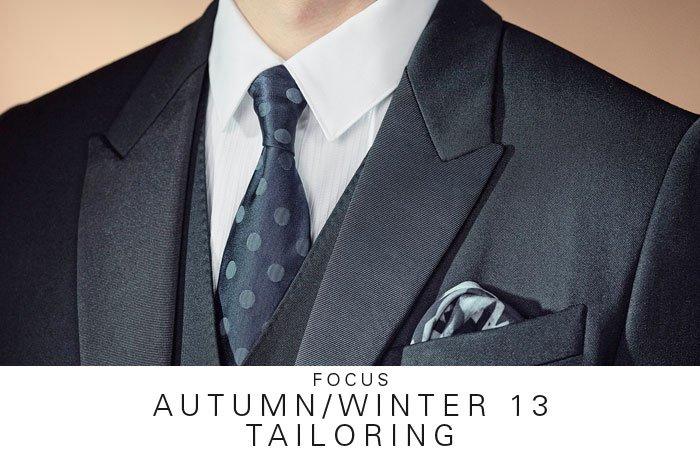 FOCUS | AUTUMN/WINTER 13 TAILORING