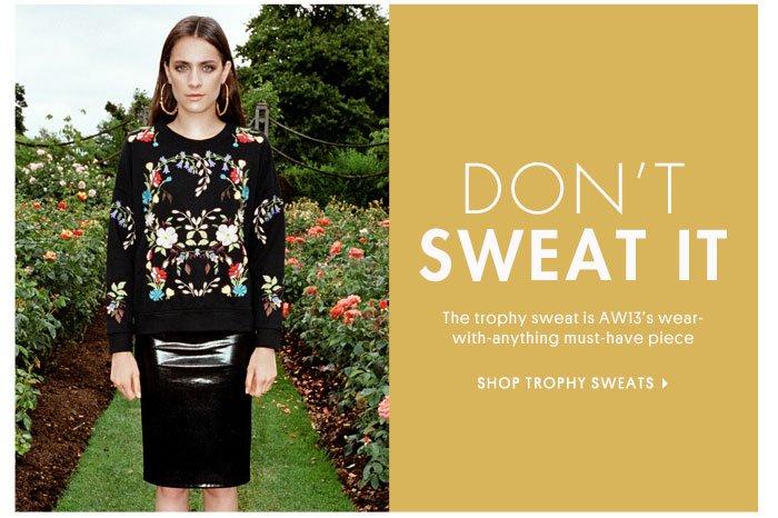 DON'T SWEAT IT - SHOP TROPHY SWEATS