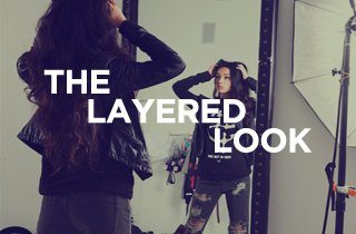The Layered Look