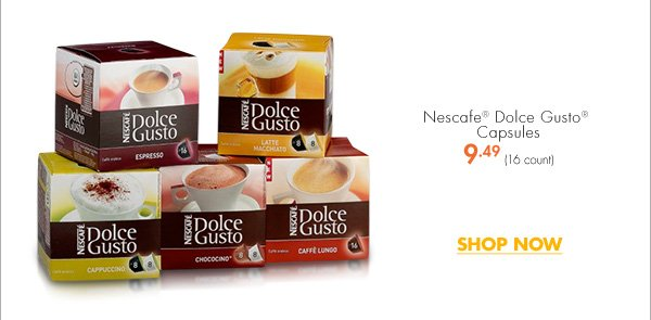 Nescafe® Dolce Gusto® Capsules 9.49 (16 count) SHOP NOW