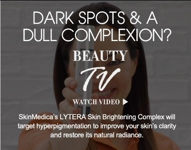 Beauty TV Dark Spots & a Dull Complexion? SkinMedica's LYTERA Skin Brightening Complex will target hyperpigmentation to improve your skin's clarity and restore its natural radiance.  Watch Video>>