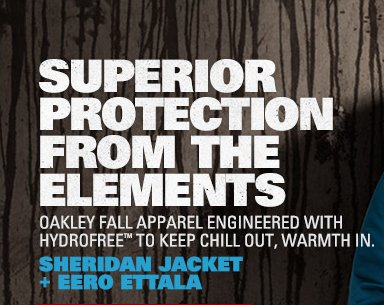 SUPERIOR PROTECTION FROM THE ELEMENTS