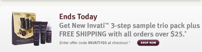 enjoy new invati sample trio pack plus free shipping with all orders over $25. shop now.