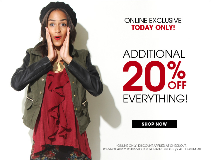 Online Exclusive Today Only - Additional 20% OFF Everything!