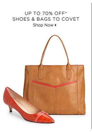 Up To 70% Off* Shoes & Bags To Covet