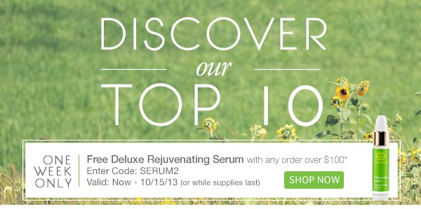 Shop our Best-Selling products, + Free Deluxe Serum with orders over $100!*