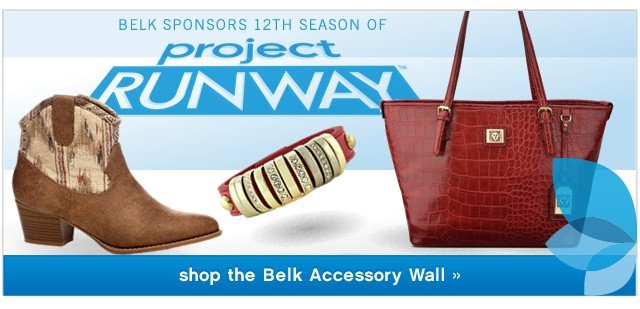 Belk Sponsors 12th Season of Project Runway. Shop the Belk Accessory Wall.