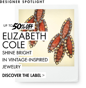 ELIZABETH COLE - UP TO 50% OFF